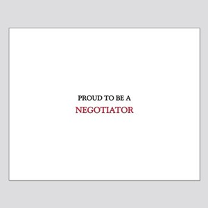 Proud to be a Negotiator Small Poster