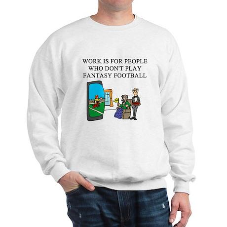 fantasy football fun gifts t- Sweatshirt
