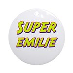 Super emilie Ornament (Round)