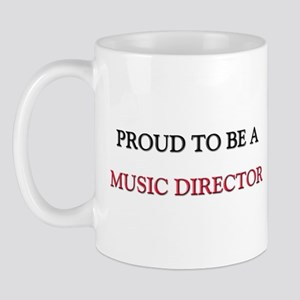 Proud to be a Music Director Mug