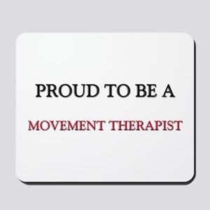 Proud to be a Movement Therapist Mousepad