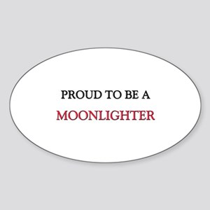 Proud to be a Moonlighter Oval Sticker