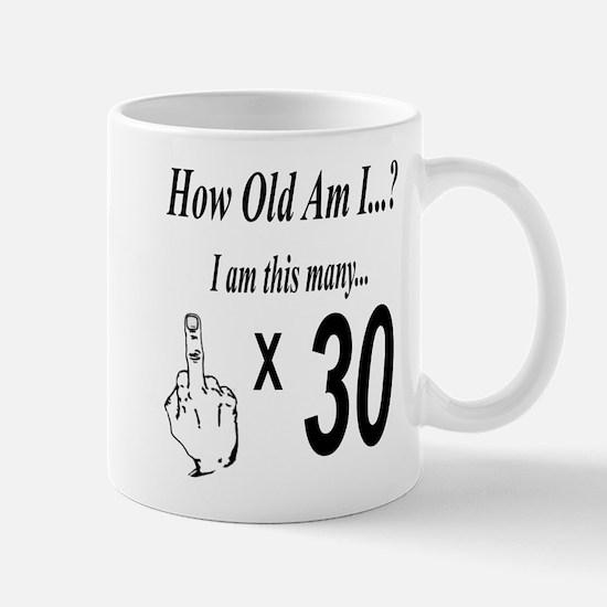 how old am I 30 Mugs