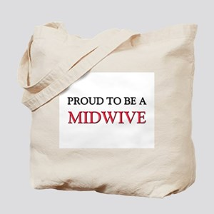 Proud to be a Midwive Tote Bag