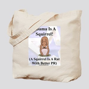 """""""Obama Is A Squirrel"""" Tote Bag"""