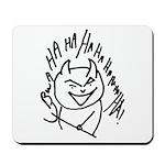 Evil Laugh Mousepad