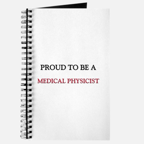 Proud to be a Medical Physicist Journal