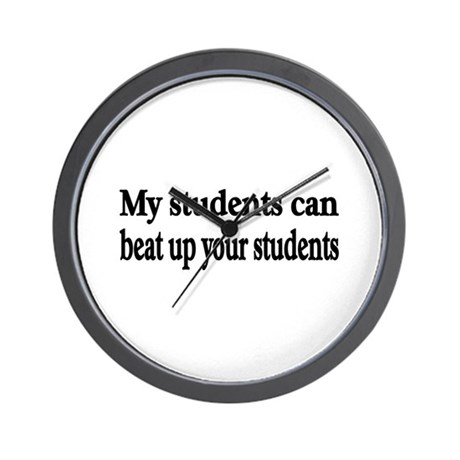 Funny Teacher Student Humor Wall Clock