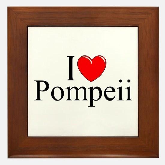 """""""I Love (Heart) Pompeii"""" Framed Tile"""