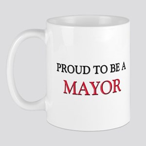 Proud to be a Mayor Mug
