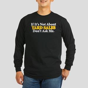 Yard Sales Long Sleeve Dark T-Shirt