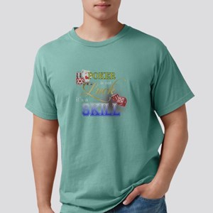 Poker Is Not Luck It's A Skill T-Shirt T-Shirt