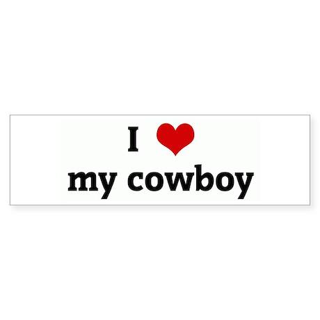I Love my cowboy Bumper Sticker