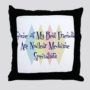 Nuclear Medicine Specialists Friends Throw Pillow