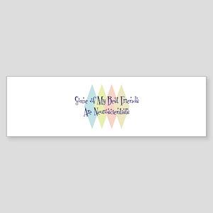 Neuroscientists Friends Bumper Sticker