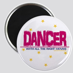 DANCER WITH ALL THE RIGHT MOVES Magnet