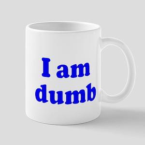I am dumb Mug