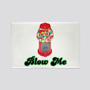 Blow Me Rectangle Magnet
