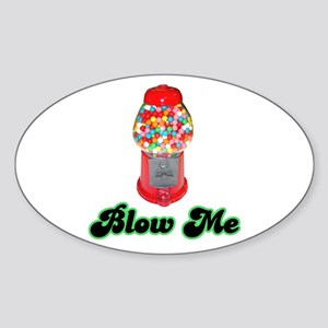 Blow Me Oval Sticker