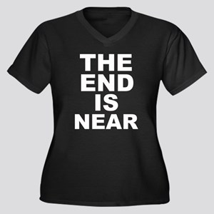 THE END IS NEAR Women's Plus Size V-Neck Dark T-Sh