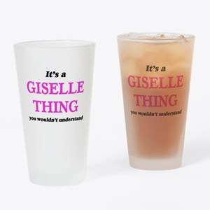 It's a Giselle thing, you would Drinking Glass