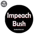 """""""Impeach Bush"""" 3.5"""" Button (10)"""