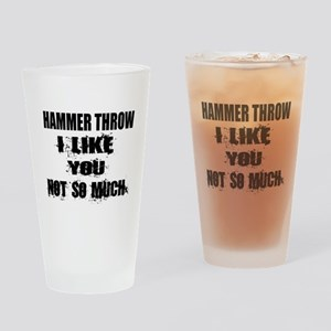 Hammer throw I Like You Not So much Drinking Glass