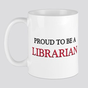 Proud to be a Librarian Mug