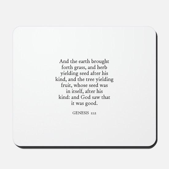 GENESIS  1:12 Mousepad
