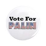 "Vote for Palin - Sarah Palin 3.5"" Button (100"