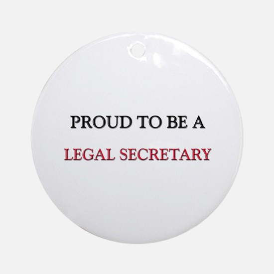 Proud to be a Legal Secretary Ornament (Round)