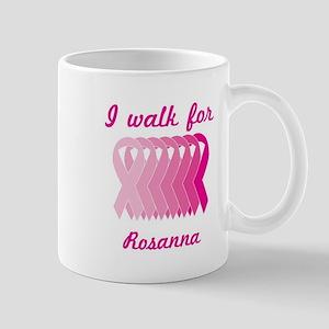 I walk for Rosanna Mug