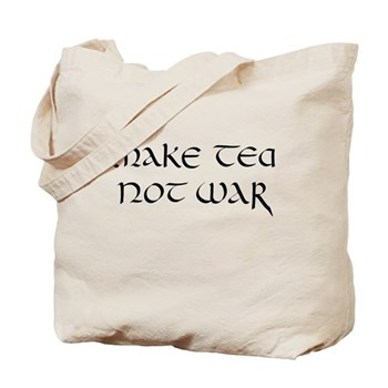 """Make tea not war"" Tote Bag"