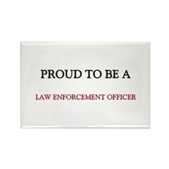 Proud to be a Law Enforcement Officer Rectangle Ma