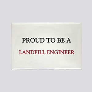 Proud to be a Landfill Engineer Rectangle Magnet