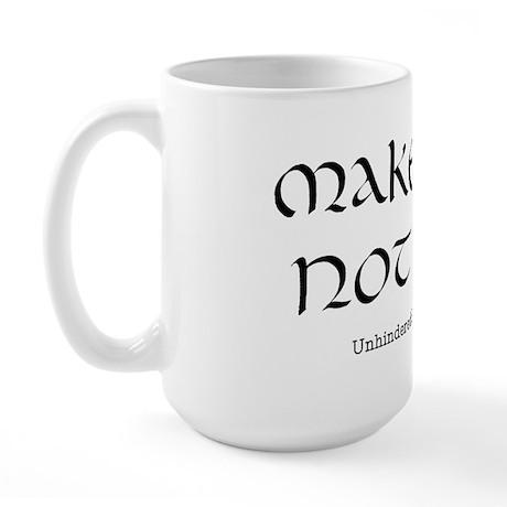 """""""Make tea not war"""" Large Mug"""