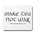 """Make tea not war"" Mousepad"