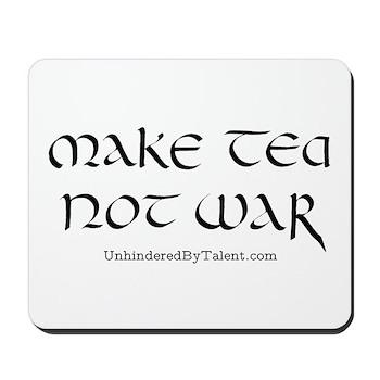 """Make tea not war"" Mousepad"