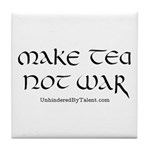 """Make tea not war"" Tile Coaster"