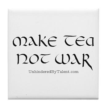 """Make tea not war"" Tile Coaster"