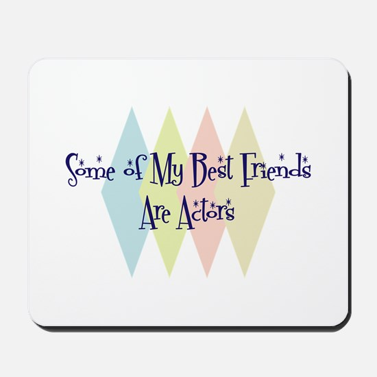 Actors Friends Mousepad