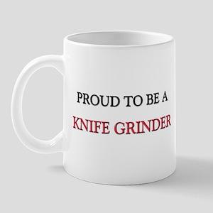 Proud to be a Knife Grinder Mug