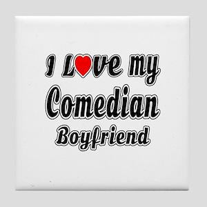 I Love My Comedian Boy friend Tile Coaster