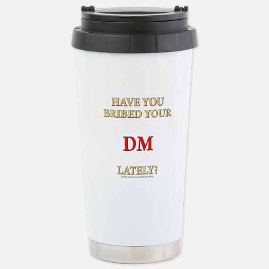 Have You Bribed Your DM Lately? Stainless Steel Tr