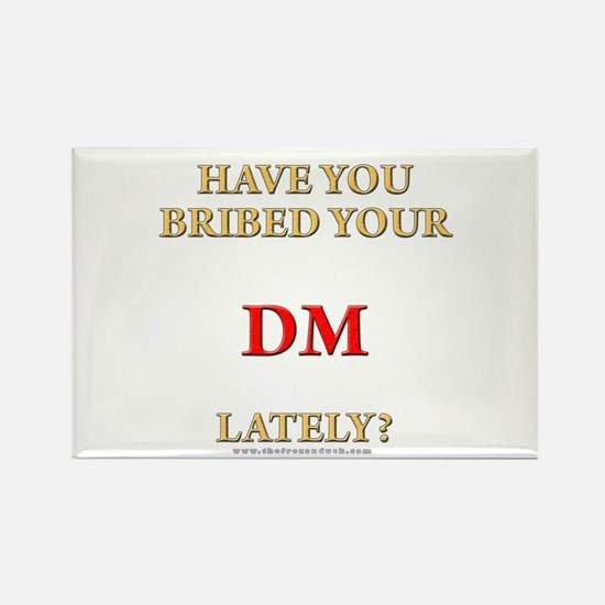 Have You Bribed Your DM Lately? Rectangle Magnet