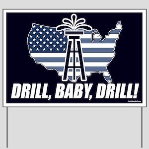 Drill Baby Drill! Yard Sign