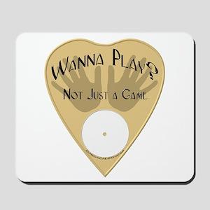 Planchette-Wanna Play? Mousepad