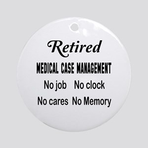 Retired Medical management Round Ornament