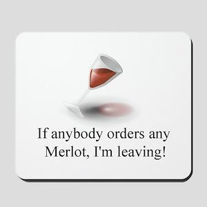Order Merlot, I'm Leaving Mousepad