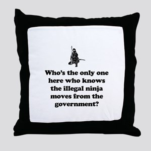 Illegal Government Ninja Move Throw Pillow